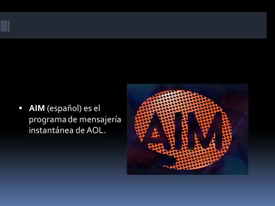 AIM (español) es el programa de mensajería instantánea de AOL.