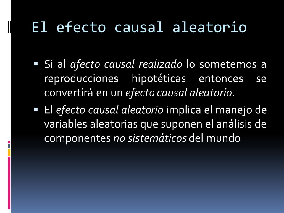 El efecto causal aleatorio