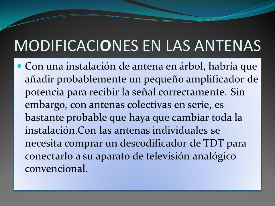 MODIFICACIONES EN LAS ANTENAS
