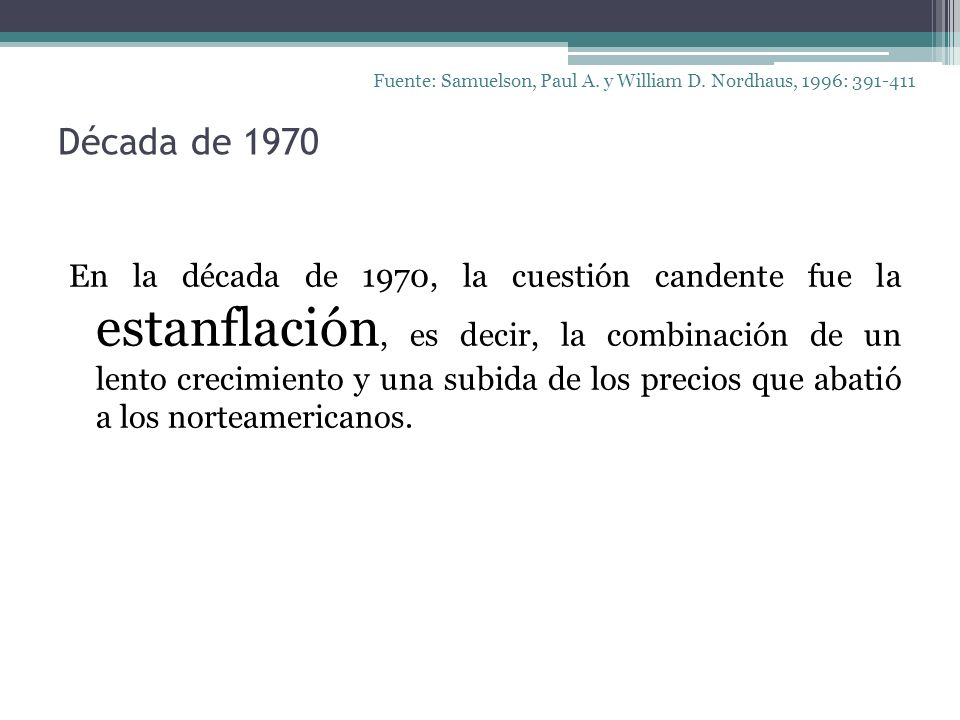 Fuente: Samuelson, Paul A. y William D. Nordhaus, 1996: 391-411
