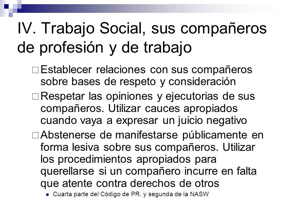 IV. Trabajo Social, sus compañeros de profesión y de trabajo