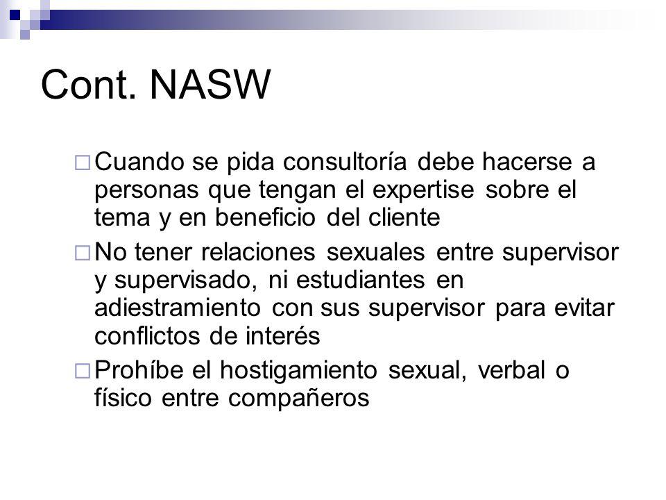 Cont. NASW Cuando se pida consultoría debe hacerse a personas que tengan el expertise sobre el tema y en beneficio del cliente.