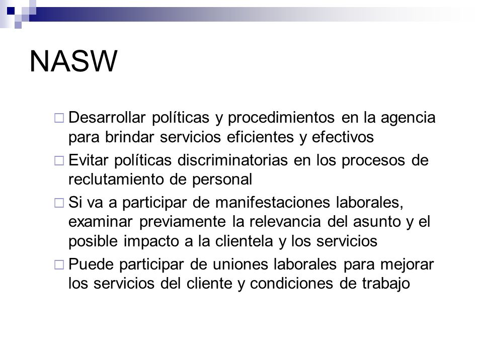 NASW Desarrollar políticas y procedimientos en la agencia para brindar servicios eficientes y efectivos.