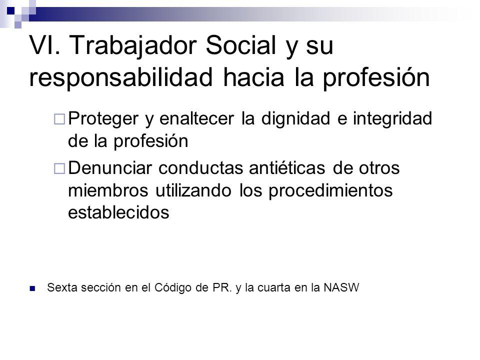 VI. Trabajador Social y su responsabilidad hacia la profesión