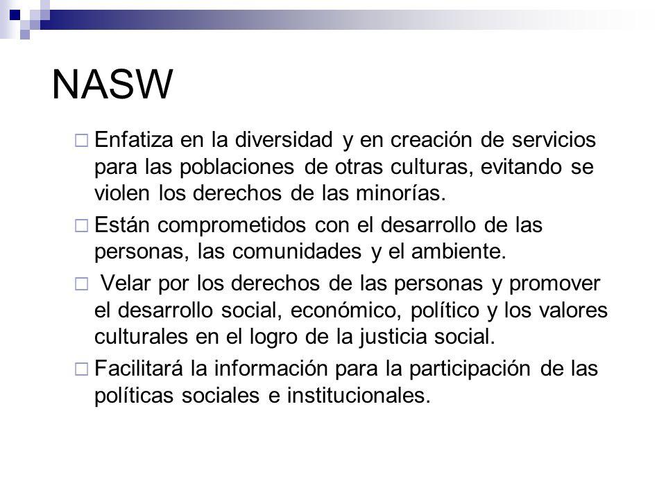 NASW Enfatiza en la diversidad y en creación de servicios para las poblaciones de otras culturas, evitando se violen los derechos de las minorías.