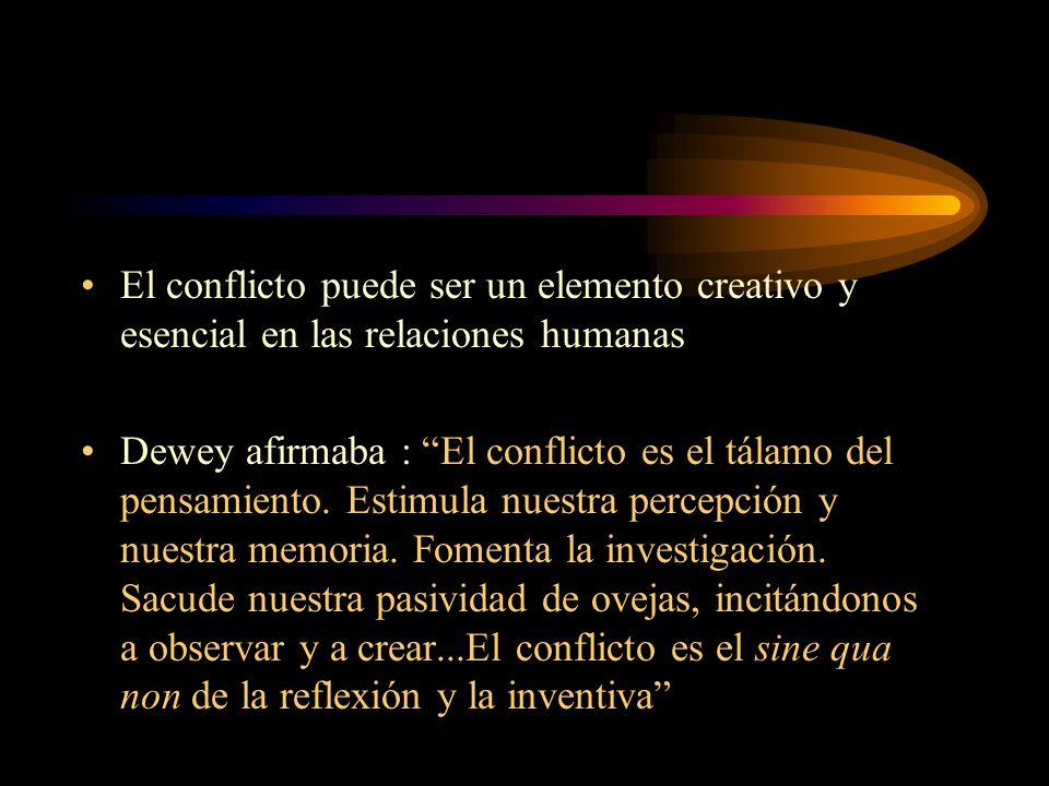 El conflicto puede ser un elemento creativo y esencial en las relaciones humanas