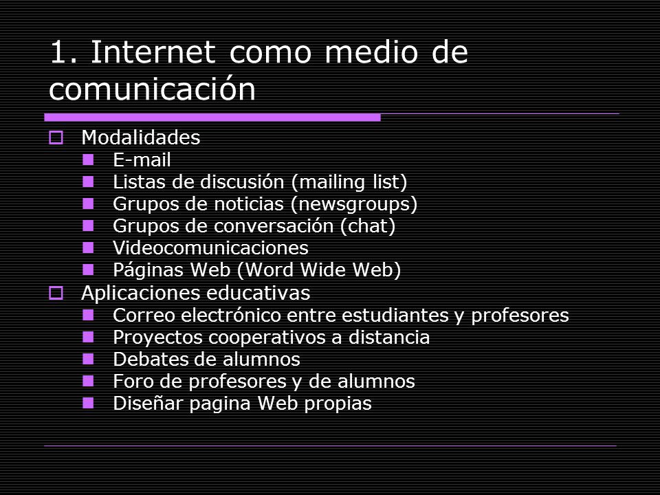 1. Internet como medio de comunicación