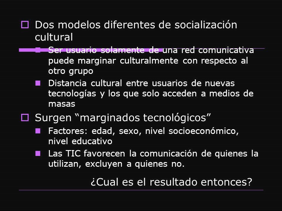 Dos modelos diferentes de socialización cultural