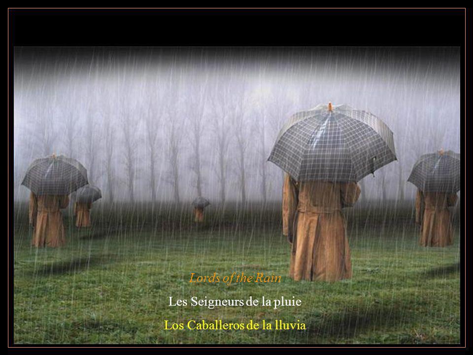 Les Seigneurs de la pluie Los Caballeros de la lluvia