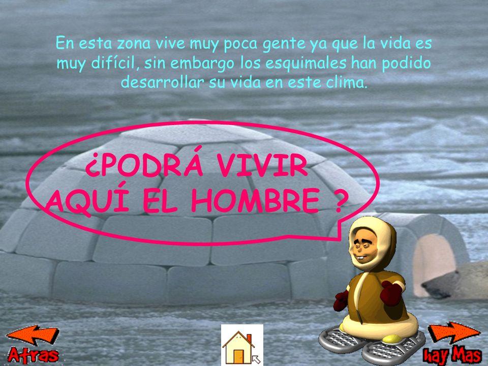 ¿PODRÁ VIVIR AQUÍ EL HOMBRE