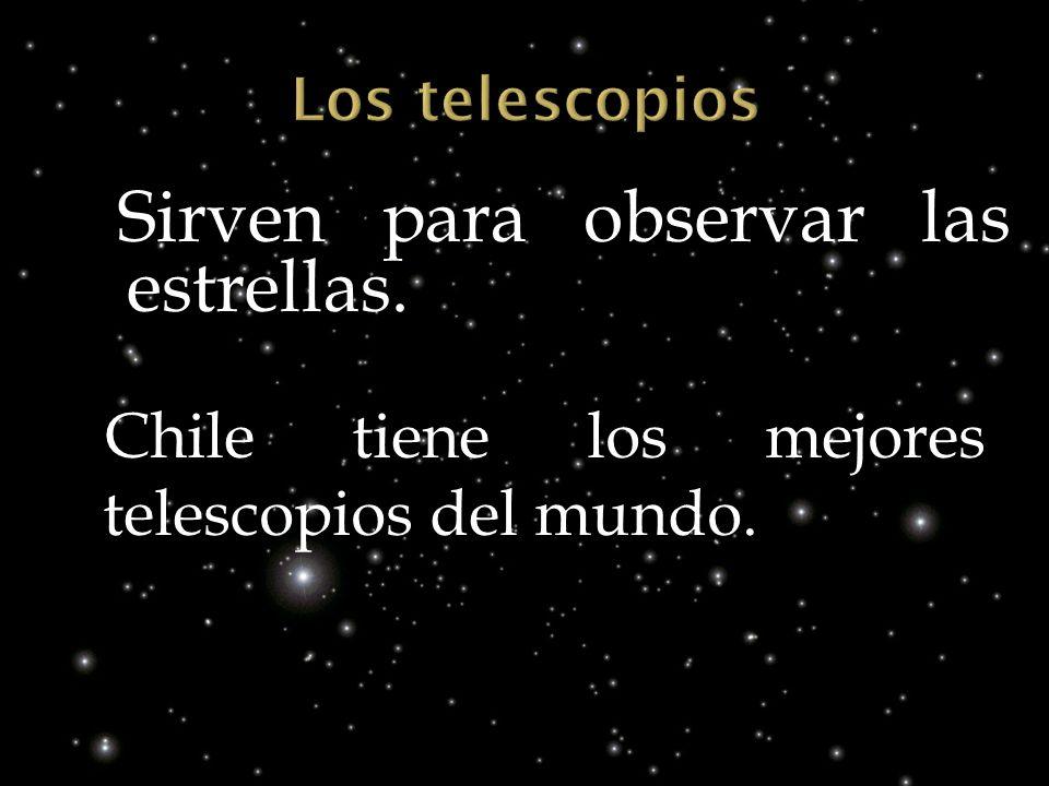 Chile tiene los mejores telescopios del mundo.