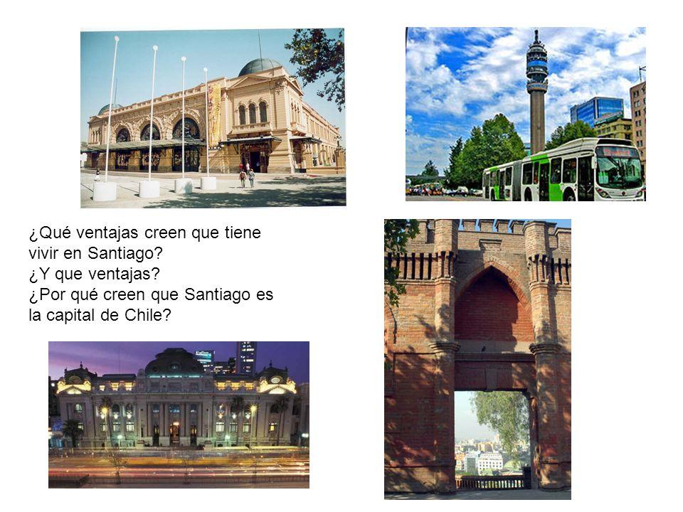 ¿Qué ventajas creen que tiene vivir en Santiago
