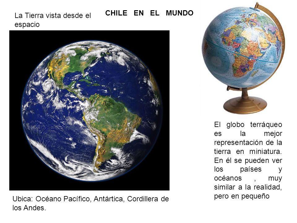 CHILE EN EL MUNDO La Tierra vista desde el espacio.