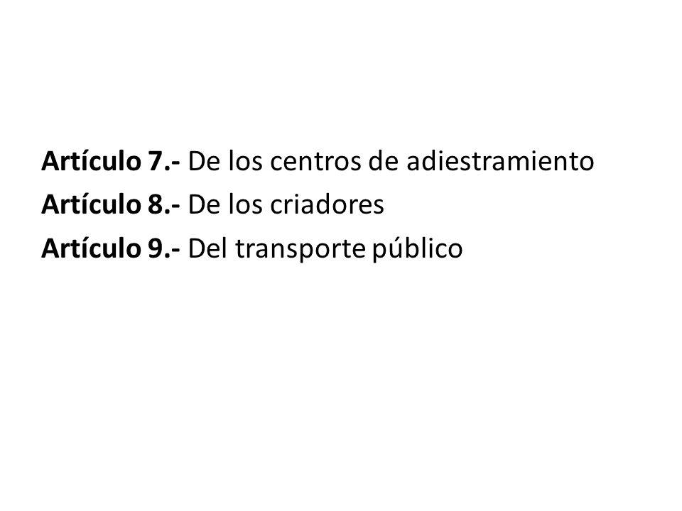 Artículo 7.- De los centros de adiestramiento