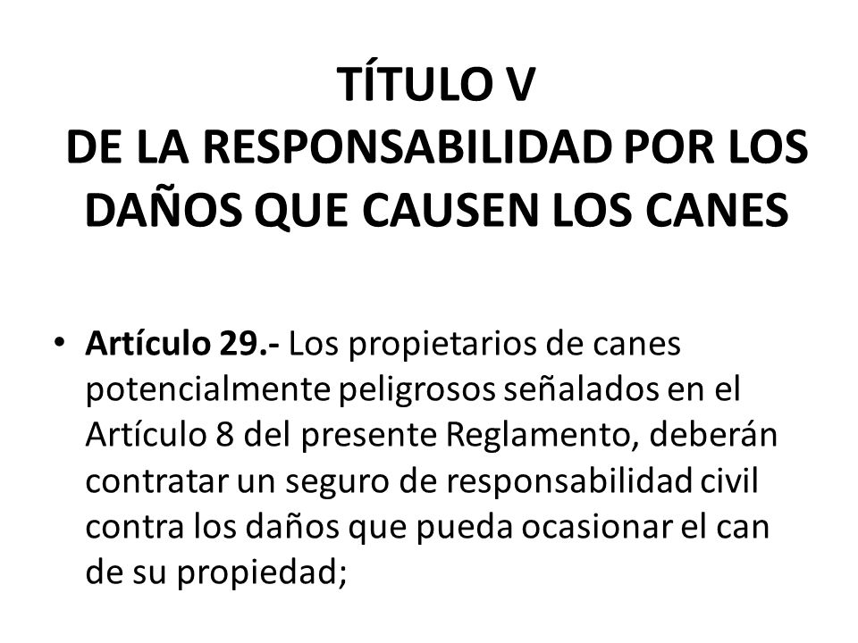 TÍTULO V DE LA RESPONSABILIDAD POR LOS DAÑOS QUE CAUSEN LOS CANES