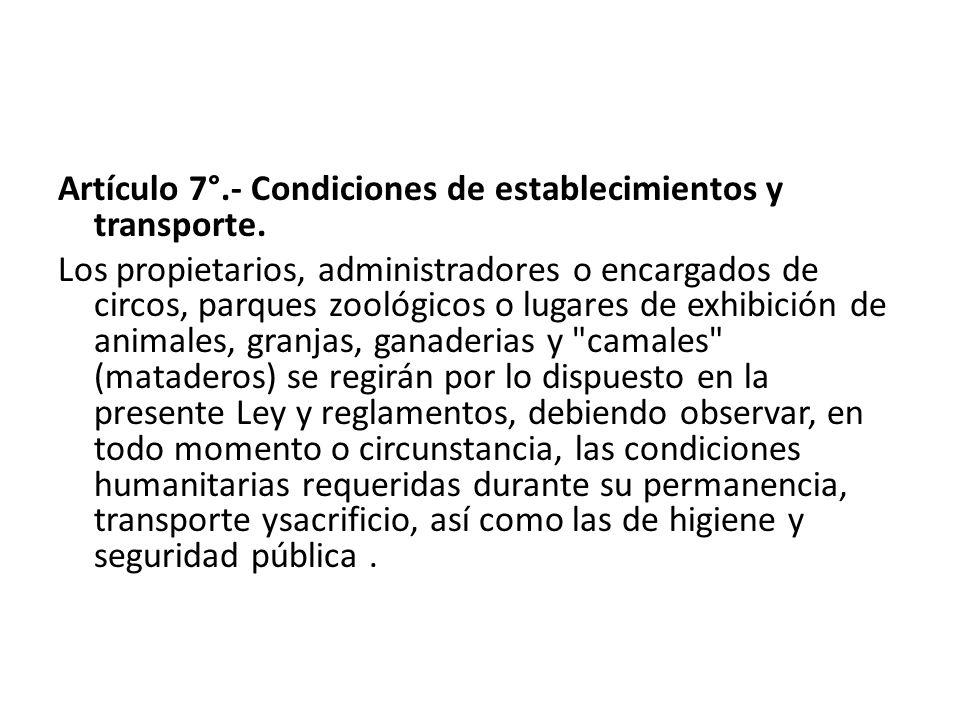 Artículo 7°.- Condiciones de establecimientos y transporte.