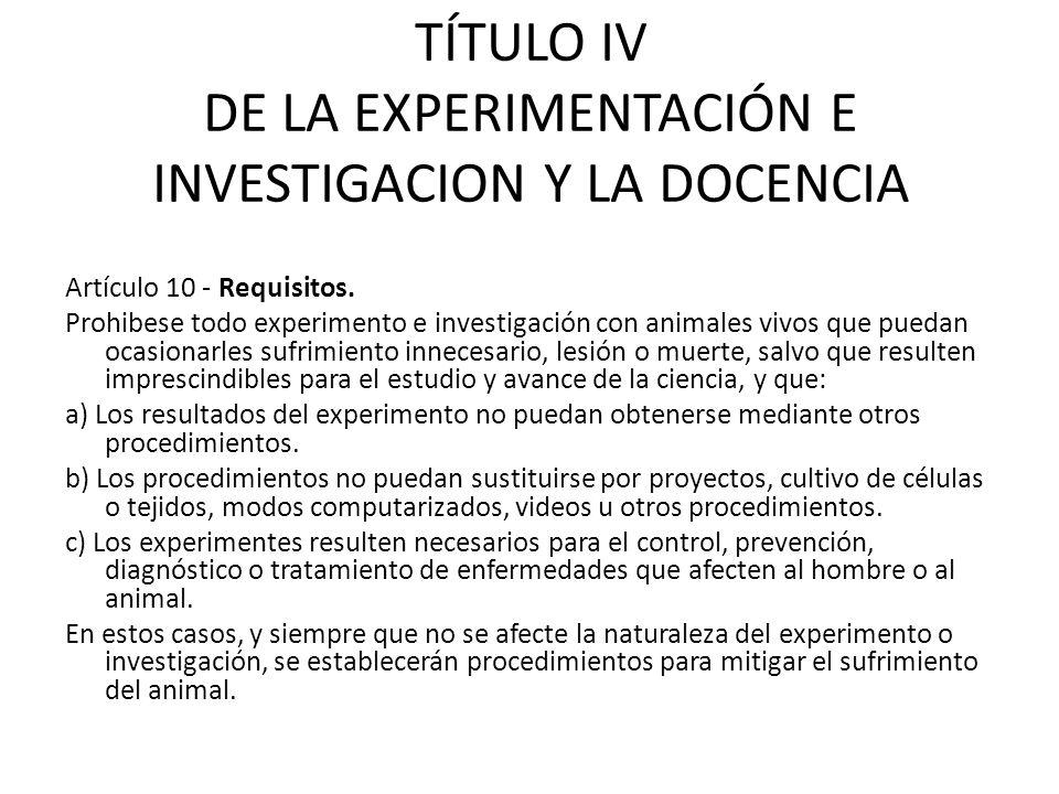 TÍTULO IV DE LA EXPERIMENTACIÓN E INVESTIGACION Y LA DOCENCIA