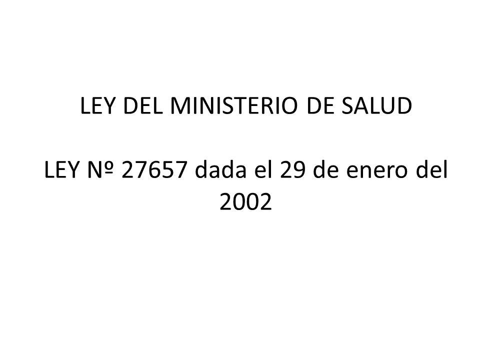 LEY DEL MINISTERIO DE SALUD LEY Nº 27657 dada el 29 de enero del 2002