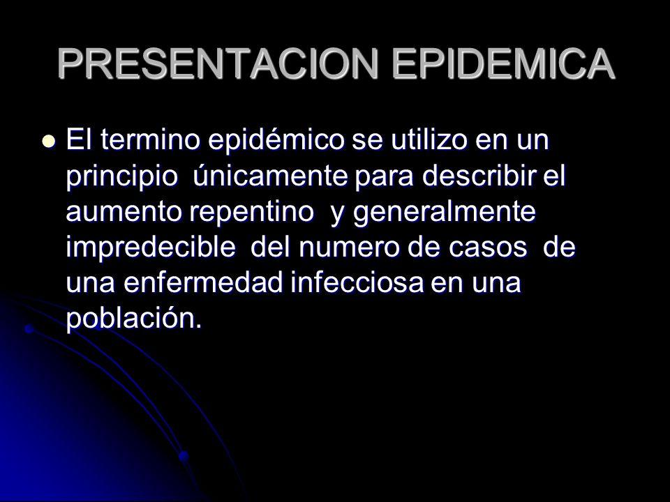 PRESENTACION EPIDEMICA