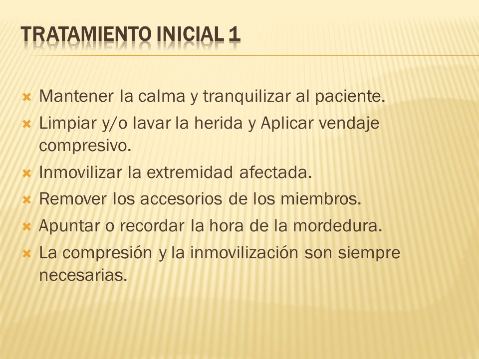 Tratamiento Inicial 1 Mantener la calma y tranquilizar al paciente.