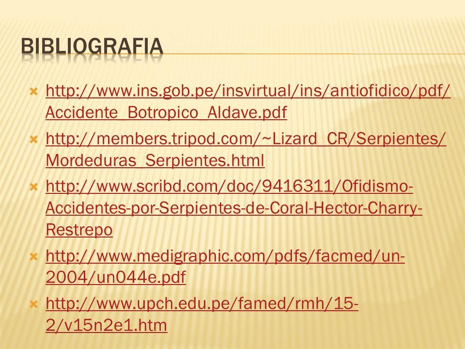 bibliografia http://www.ins.gob.pe/insvirtual/ins/antiofidico/pdf/Accidente_Botropico_Aldave.pdf.