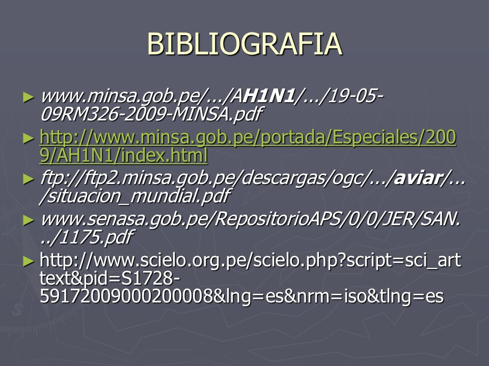 BIBLIOGRAFIA www.minsa.gob.pe/.../AH1N1/.../19-05-09RM326-2009-MINSA.pdf. http://www.minsa.gob.pe/portada/Especiales/2009/AH1N1/index.html.