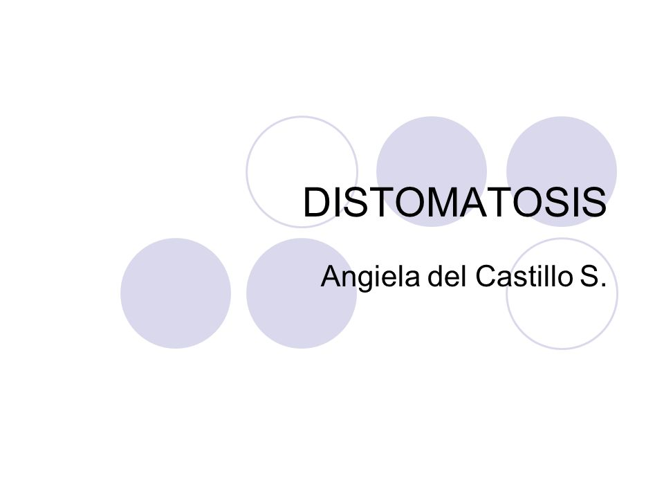 DISTOMATOSIS Angiela del Castillo S.