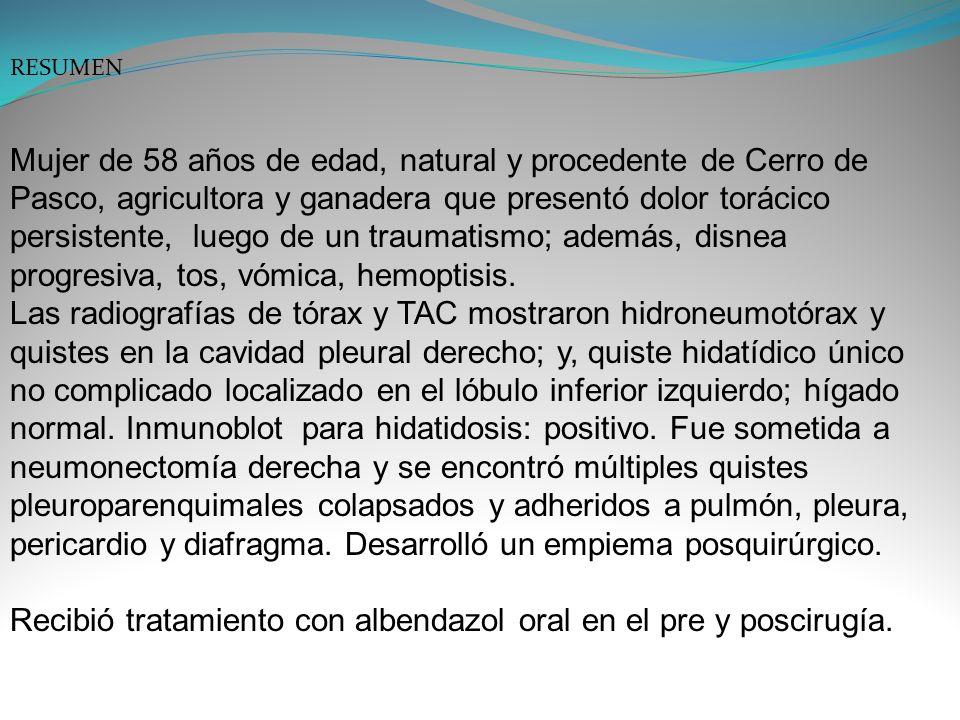 Recibió tratamiento con albendazol oral en el pre y poscirugía.