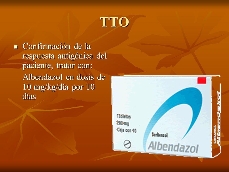 TTO Confirmación de la respuesta antigénica del paciente, tratar con: