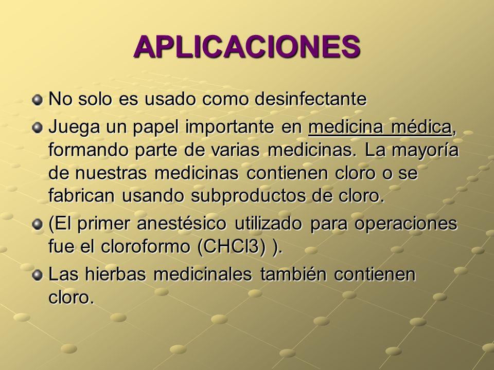 APLICACIONES No solo es usado como desinfectante