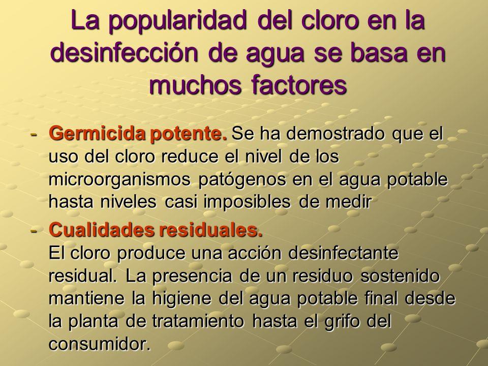 La popularidad del cloro en la desinfección de agua se basa en muchos factores