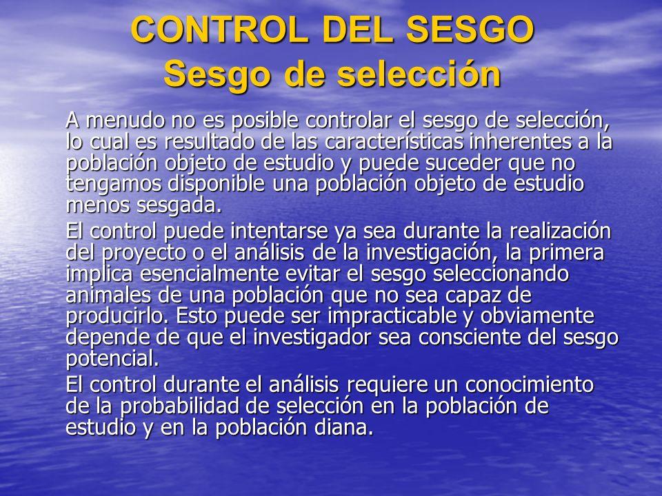 CONTROL DEL SESGO Sesgo de selección