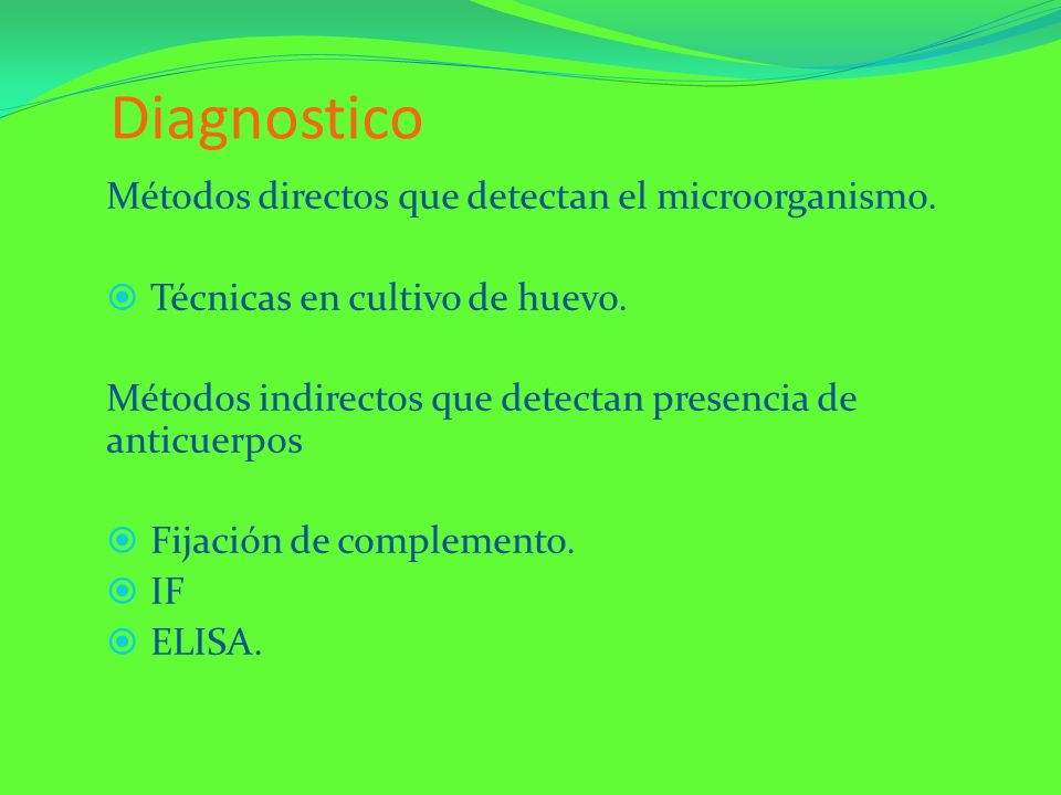 Diagnostico Métodos directos que detectan el microorganismo.