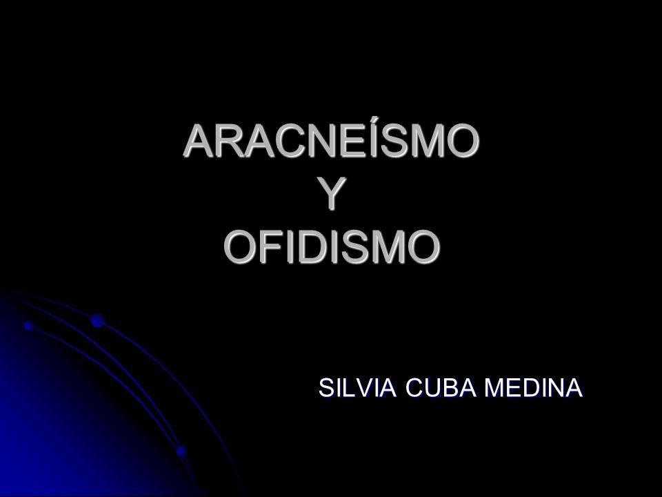 ARACNEÍSMO Y OFIDISMO SILVIA CUBA MEDINA