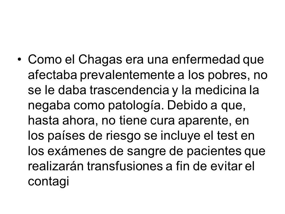 Como el Chagas era una enfermedad que afectaba prevalentemente a los pobres, no se le daba trascendencia y la medicina la negaba como patología.