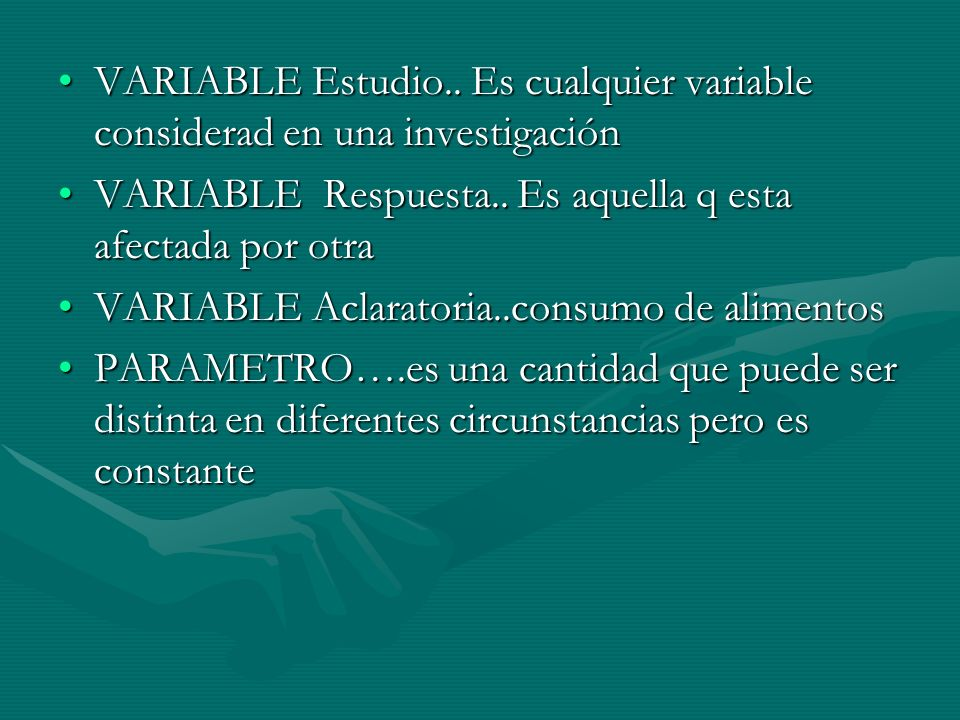 VARIABLE Estudio.. Es cualquier variable considerad en una investigación