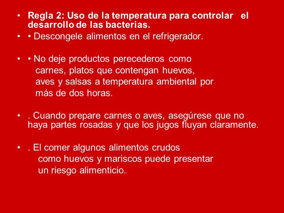 Regla 2: Uso de la temperatura para controlar el desarrollo de las bacterias.