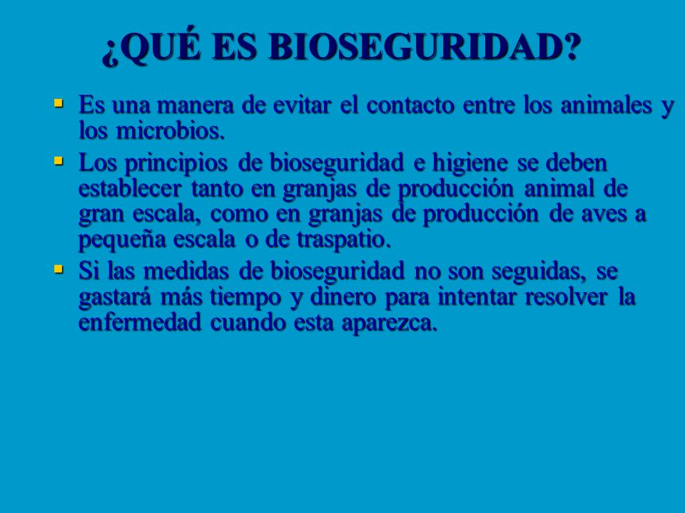 ¿QUÉ ES BIOSEGURIDAD Es una manera de evitar el contacto entre los animales y los microbios.