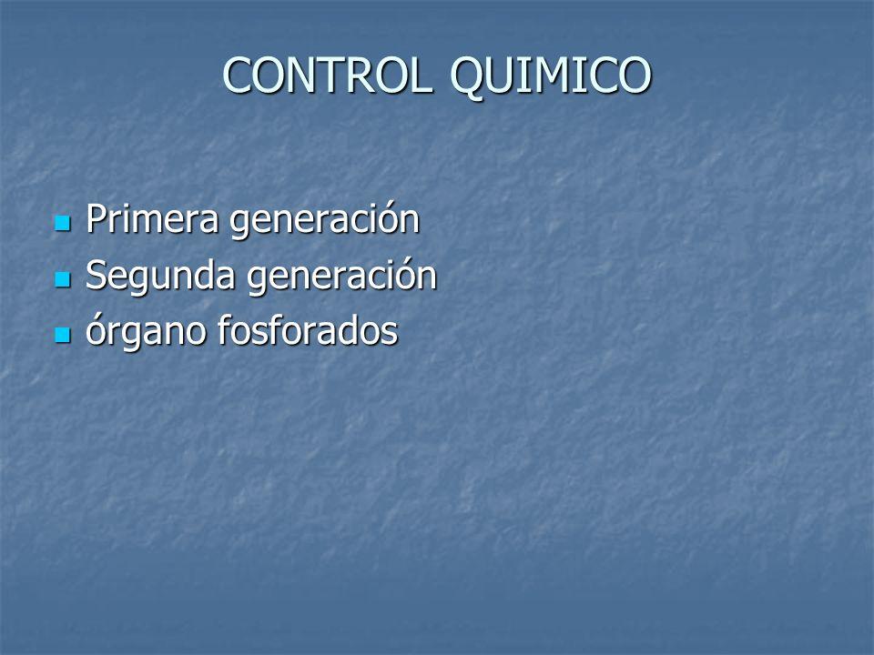 CONTROL QUIMICO Primera generación Segunda generación