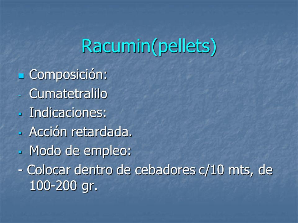 Racumin(pellets) Composición: Cumatetralilo Indicaciones:
