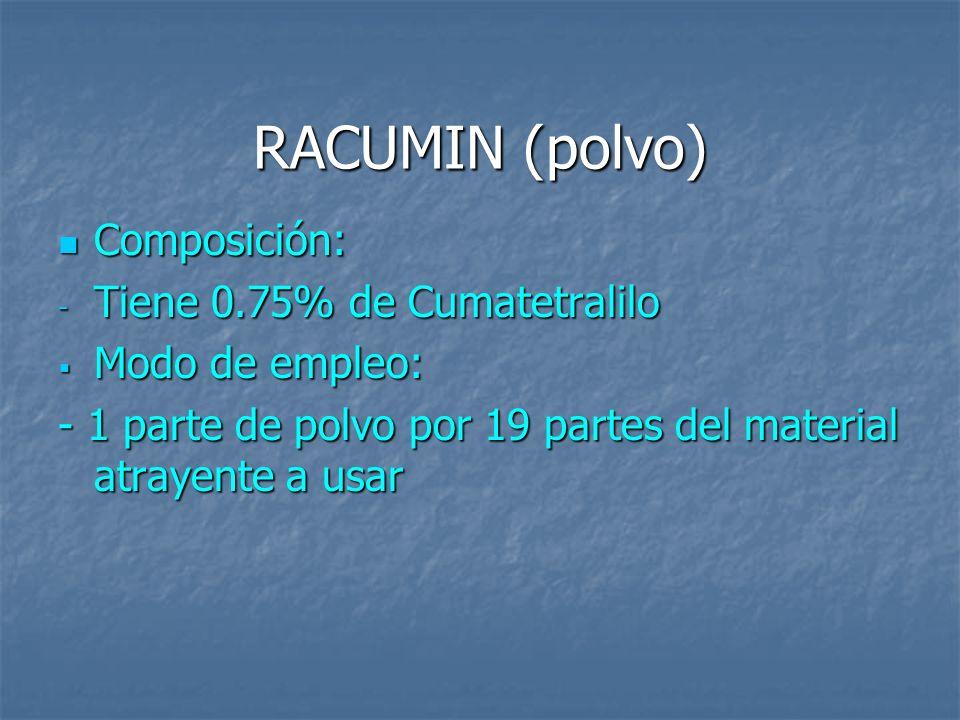 RACUMIN (polvo) Composición: Tiene 0.75% de Cumatetralilo