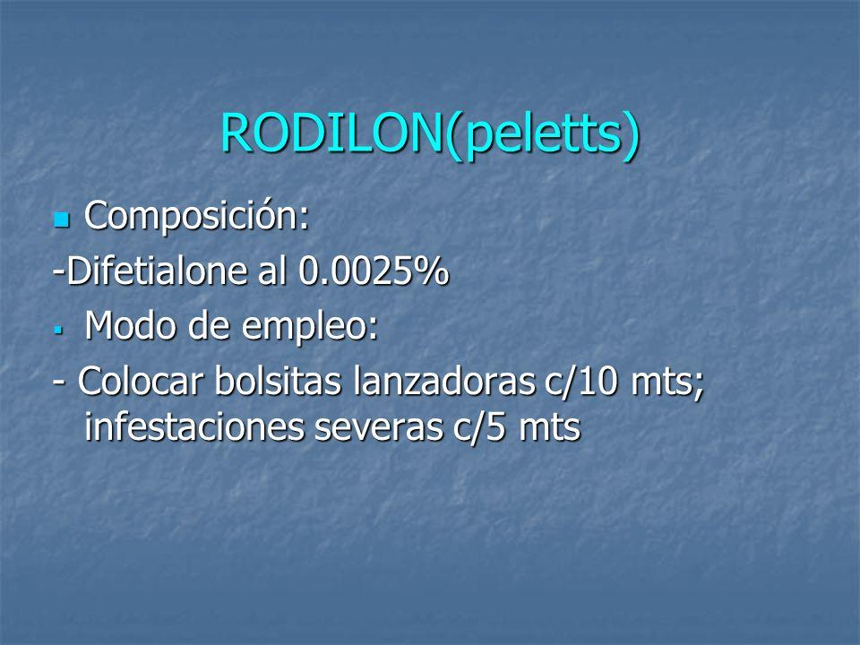RODILON(peletts) Composición: -Difetialone al 0.0025% Modo de empleo: