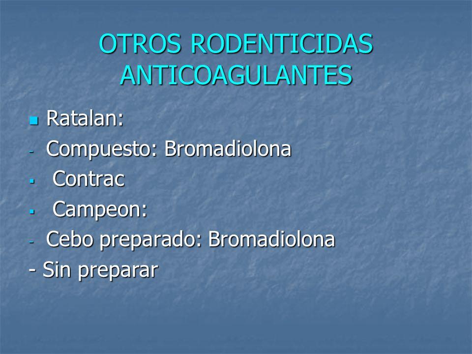 OTROS RODENTICIDAS ANTICOAGULANTES