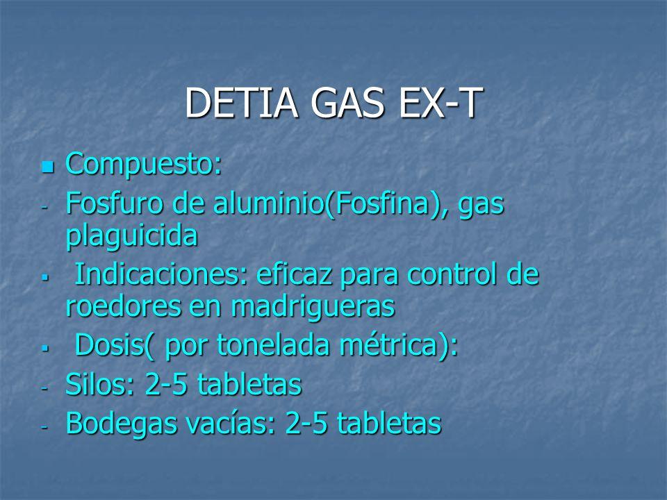 DETIA GAS EX-T Compuesto: Fosfuro de aluminio(Fosfina), gas plaguicida