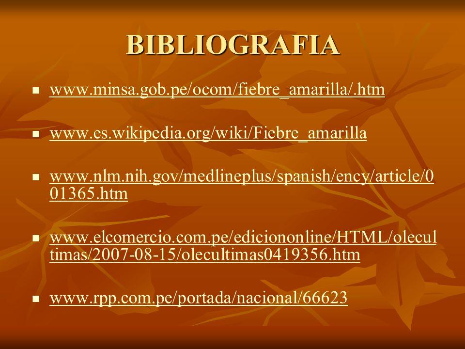 BIBLIOGRAFIA www.minsa.gob.pe/ocom/fiebre_amarilla/.htm