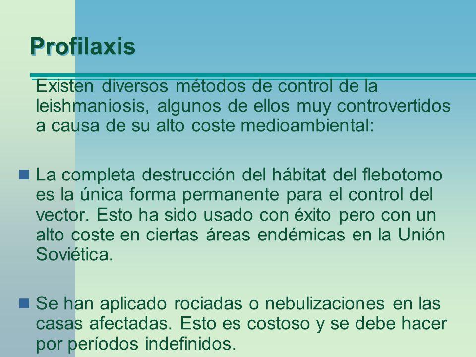 Profilaxis Existen diversos métodos de control de la leishmaniosis, algunos de ellos muy controvertidos a causa de su alto coste medioambiental: