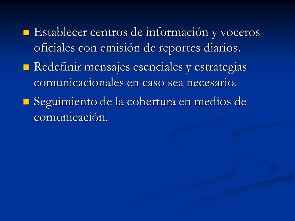 Establecer centros de información y voceros oficiales con emisión de reportes diarios.