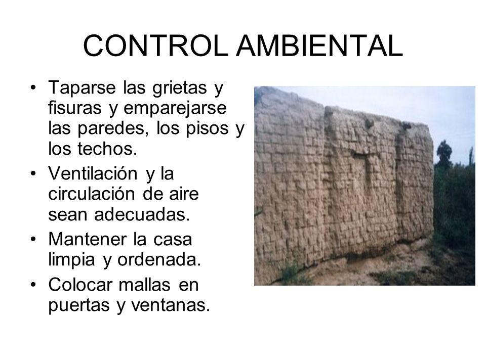 CONTROL AMBIENTAL Taparse las grietas y fisuras y emparejarse las paredes, los pisos y los techos.