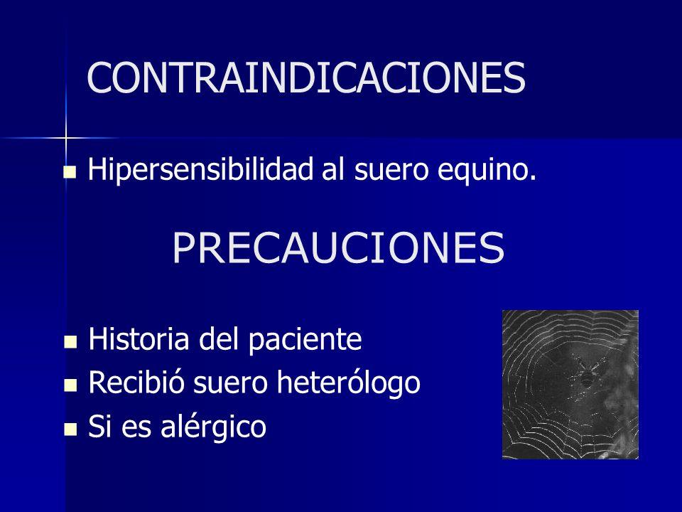 CONTRAINDICACIONES PRECAUCIONES Hipersensibilidad al suero equino.