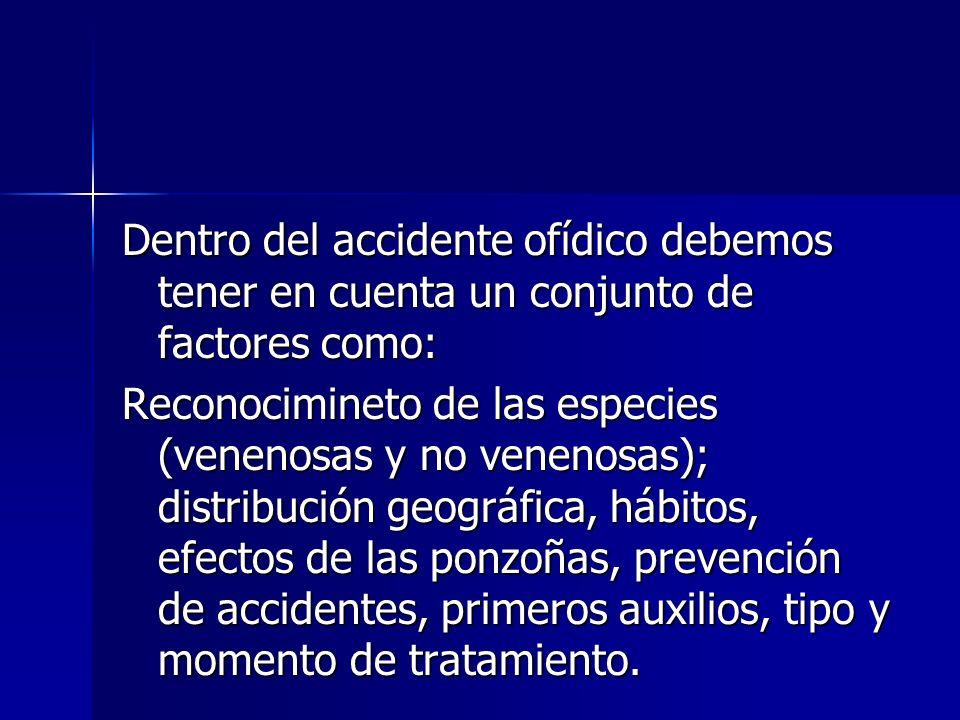 Dentro del accidente ofídico debemos tener en cuenta un conjunto de factores como: